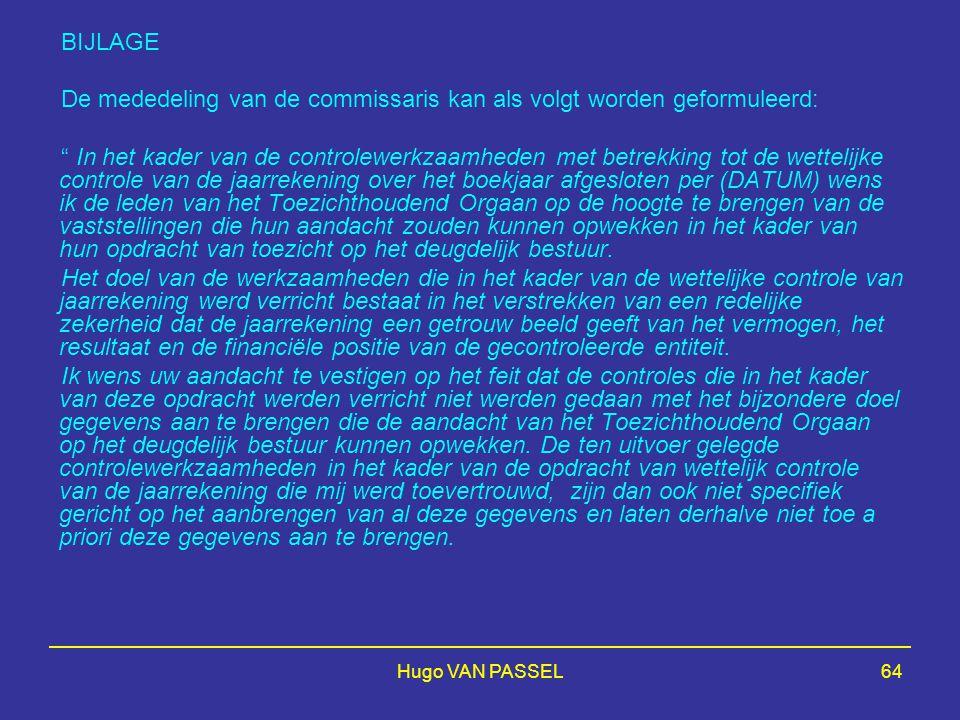 De mededeling van de commissaris kan als volgt worden geformuleerd: