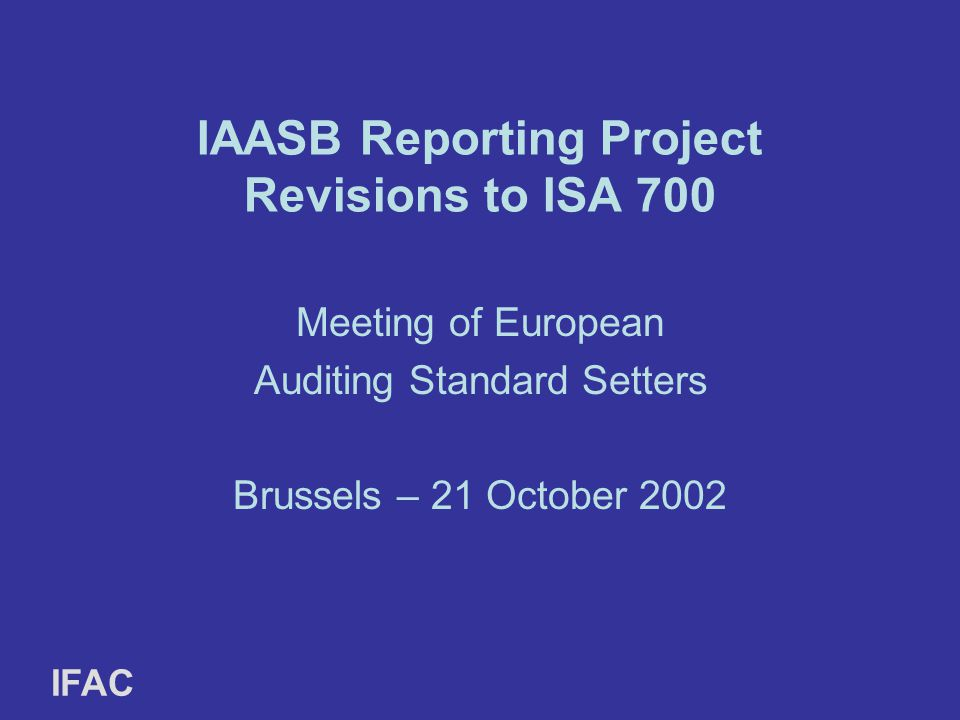 IAASB Reporting Project Revisions to ISA 700
