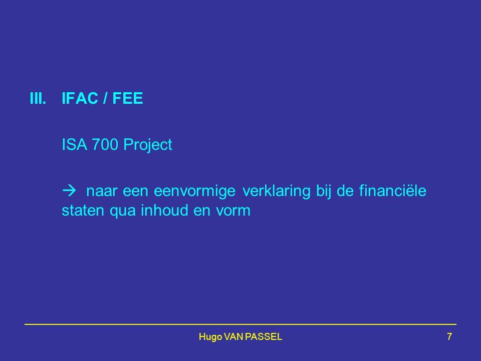 IFAC / FEE ISA 700 Project.  naar een eenvormige verklaring bij de financiële staten qua inhoud en vorm.