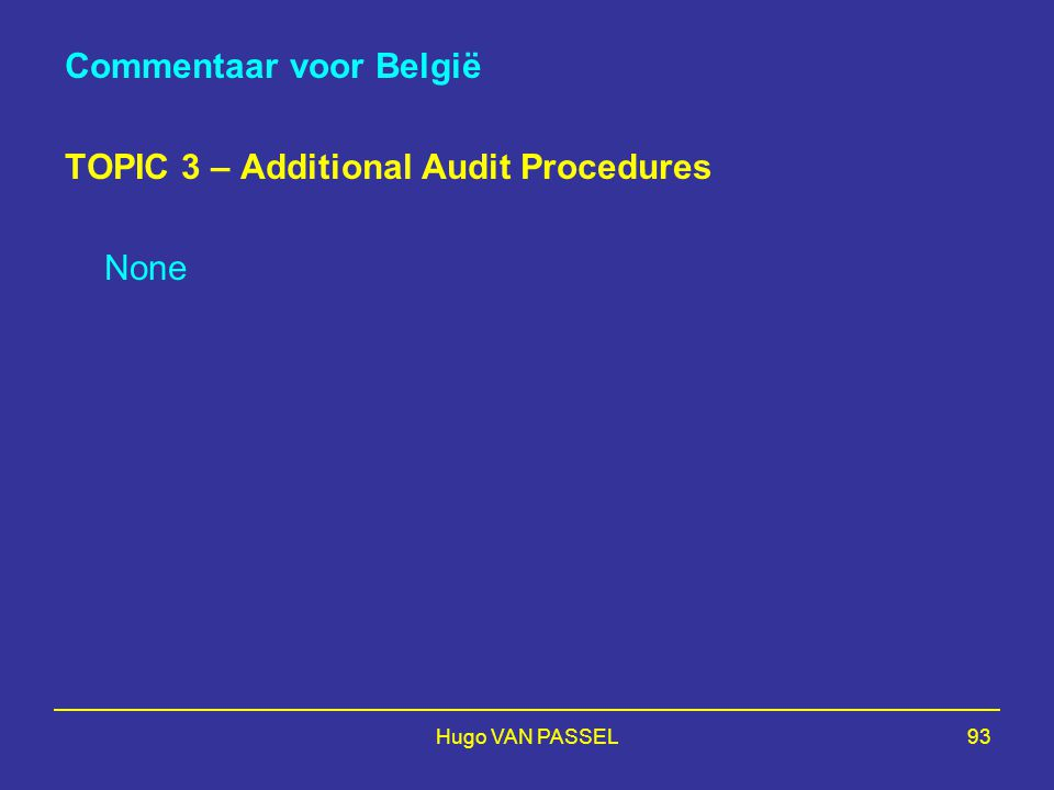 Commentaar voor België TOPIC 3 – Additional Audit Procedures None