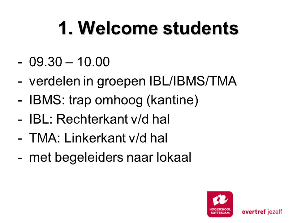 1. Welcome students – verdelen in groepen IBL/IBMS/TMA