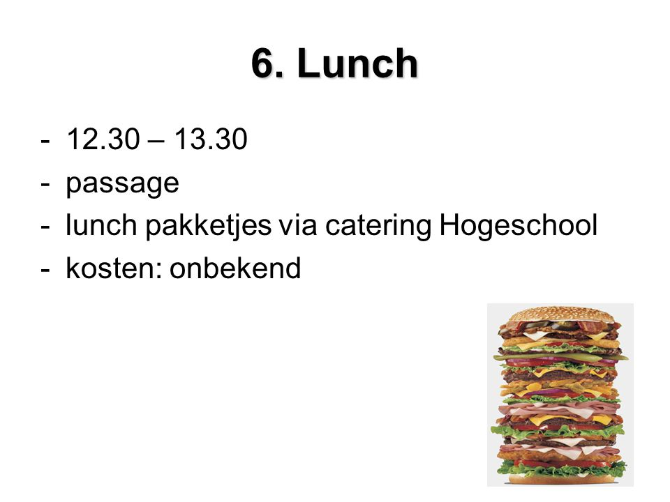 6. Lunch – passage lunch pakketjes via catering Hogeschool