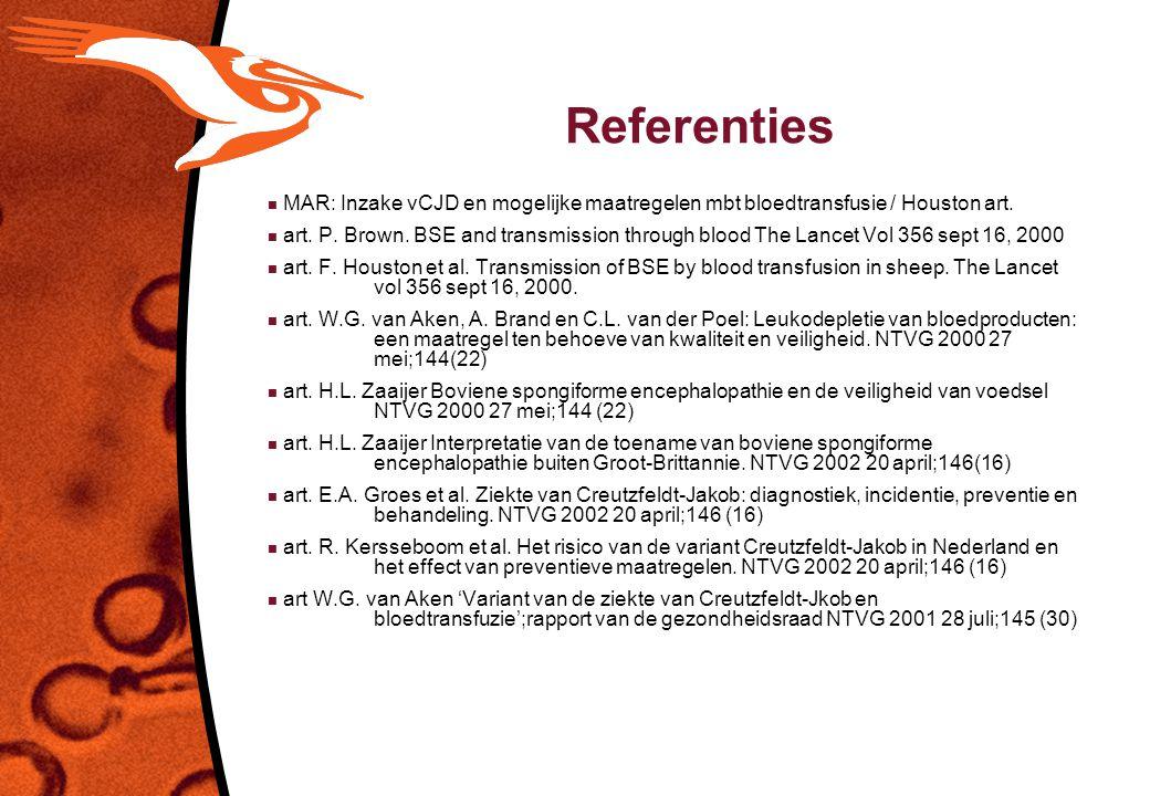 Referenties MAR: Inzake vCJD en mogelijke maatregelen mbt bloedtransfusie / Houston art.
