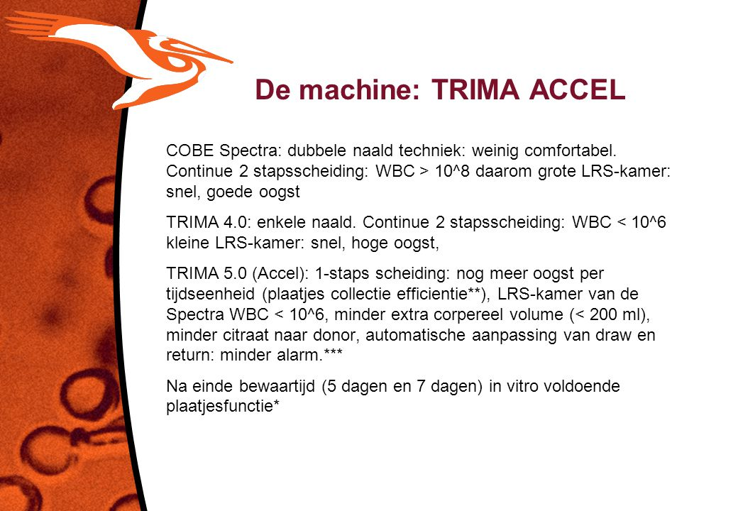 De machine: TRIMA ACCEL