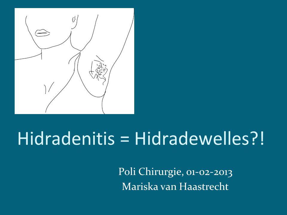 Hidradenitis = Hidradewelles !