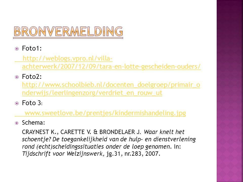 Bronvermelding Foto1: http://weblogs.vpro.nl/villa- achterwerk/2007/12/09/tara-en-lotte-gescheiden-ouders/