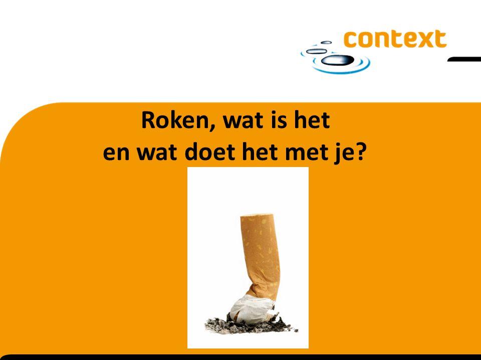 Roken, wat is het en wat doet het met je