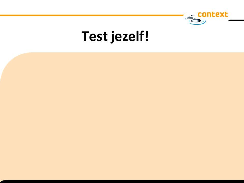 Test jezelf! Test Jezelf