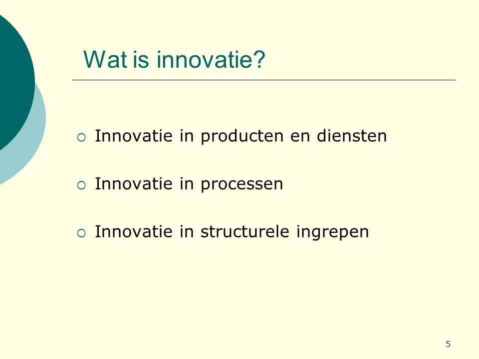Wat is innovatie Innovatie in producten en diensten