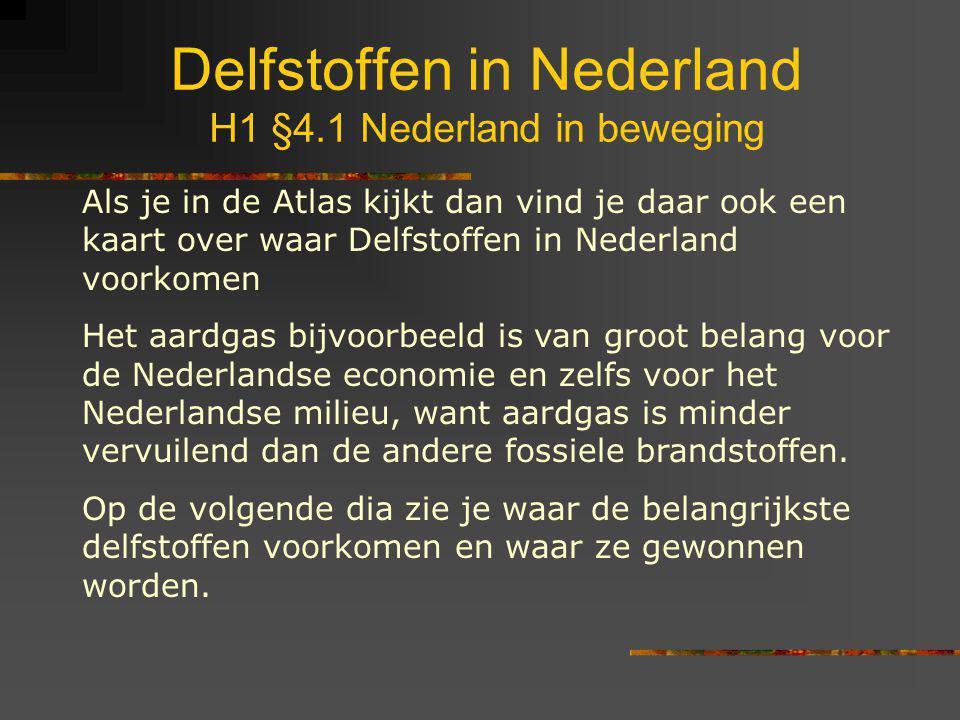 Delfstoffen in Nederland H1 §4.1 Nederland in beweging