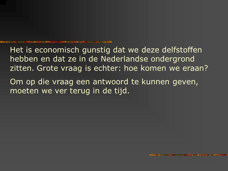 Het is economisch gunstig dat we deze delfstoffen hebben en dat ze in de Nederlandse ondergrond zitten. Grote vraag is echter: hoe komen we eraan