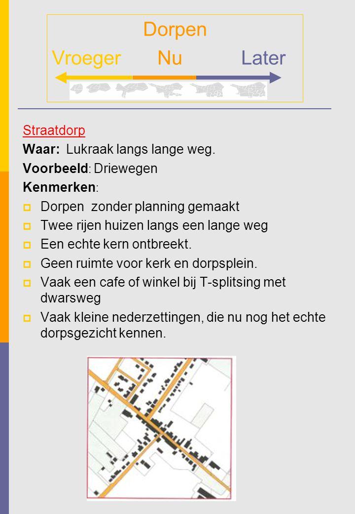 Dorpen Vroeger Nu Later Straatdorp Waar: Lukraak langs lange weg.