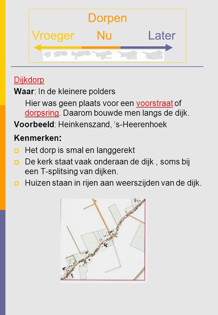 Dorpen Vroeger Nu Later Dijkdorp Waar: In de kleinere polders