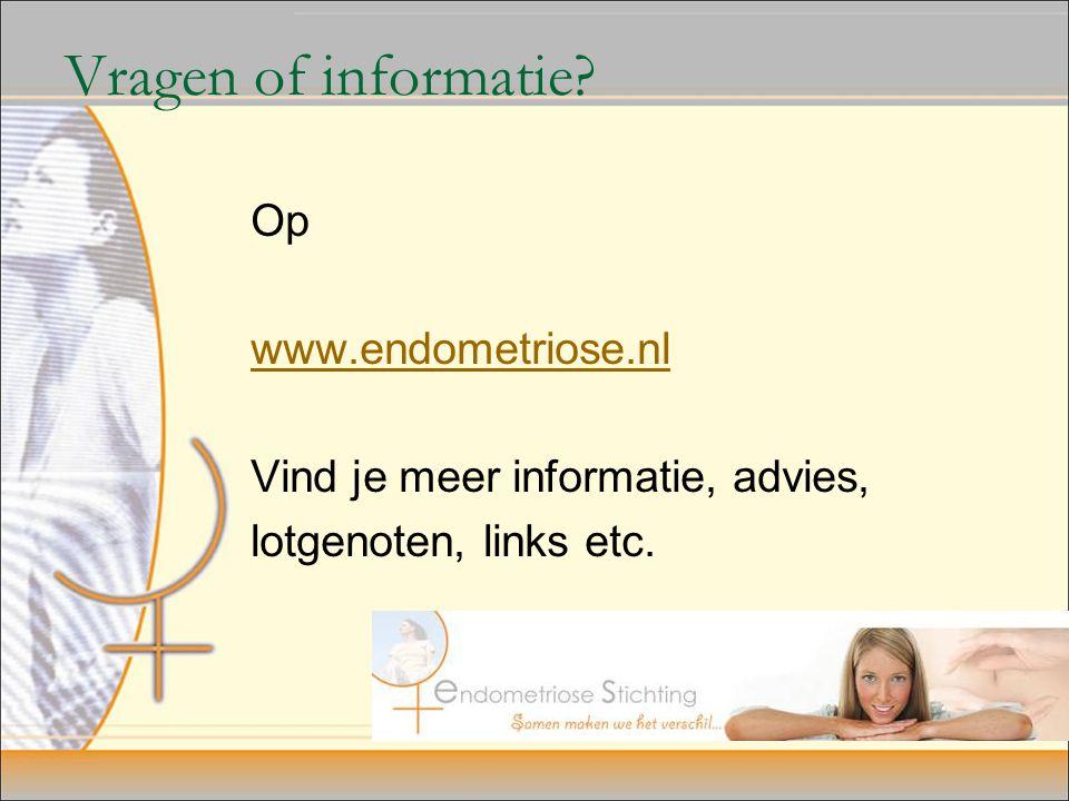Vragen of informatie Op www.endometriose.nl