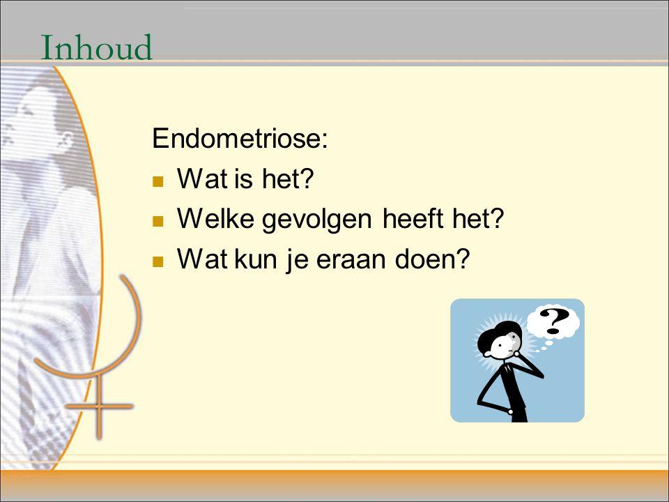 Inhoud Endometriose: Wat is het Welke gevolgen heeft het