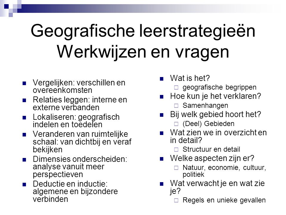 Geografische leerstrategieën Werkwijzen en vragen