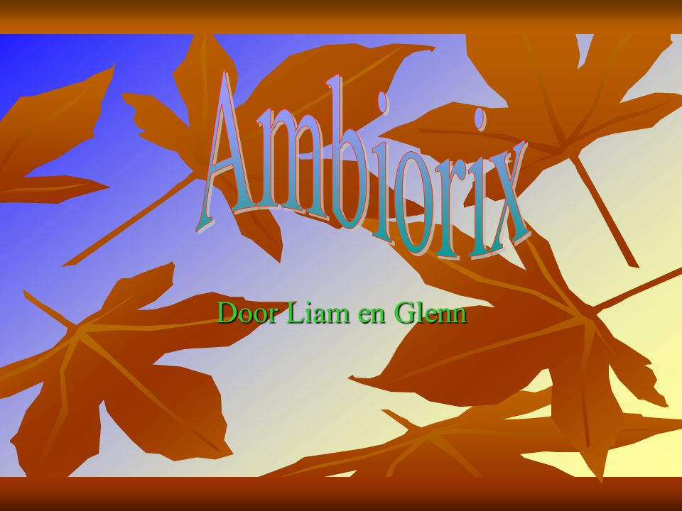 Ambiorix Door Liam en Glenn