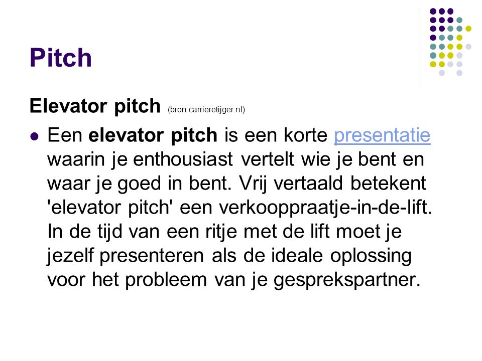 Pitch Elevator pitch (bron:carrieretijger.nl)