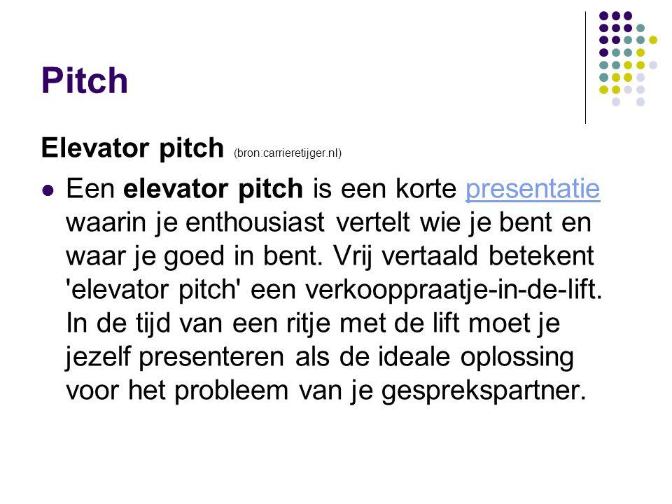 Pitch Elevator pitch (bron:carrieretijger.nl)