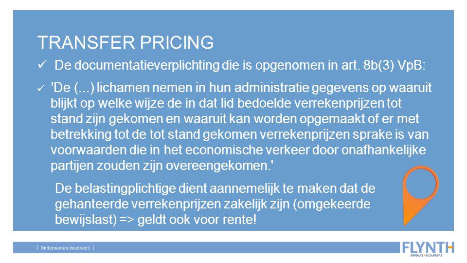 TRANSFER PRICING De documentatieverplichting die is opgenomen in art. 8b(3) VpB: