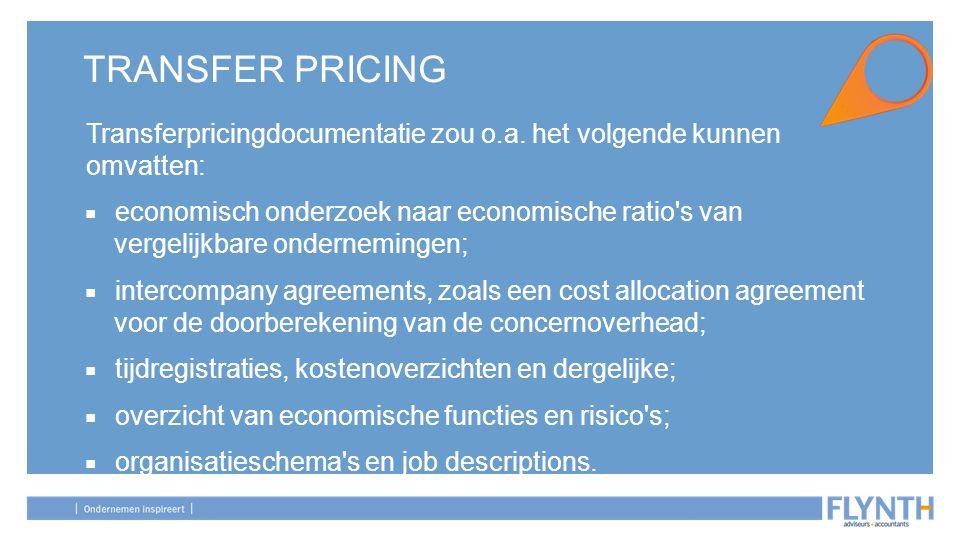 TRANSFER PRICING Transferpricingdocumentatie zou o.a. het volgende kunnen omvatten: