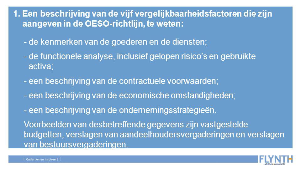 1. Een beschrijving van de vijf vergelijkbaarheidsfactoren die zijn aangeven in de OESO-richtlijn, te weten: