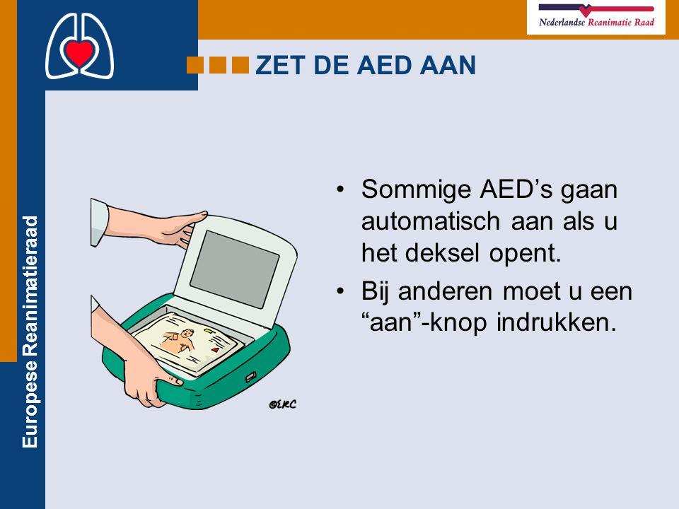 ZET DE AED AAN Sommige AED's gaan automatisch aan als u het deksel opent.