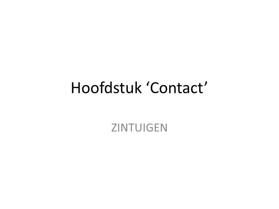 Hoofdstuk 'Contact' ZINTUIGEN