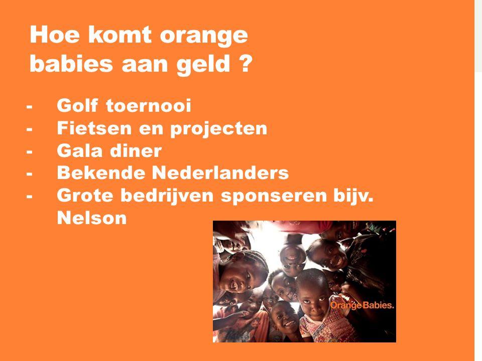 Hoe komt orange babies aan geld