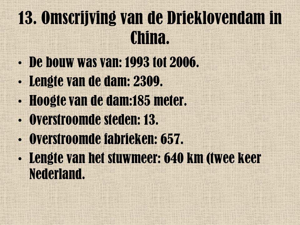13. Omscrijving van de Drieklovendam in China.