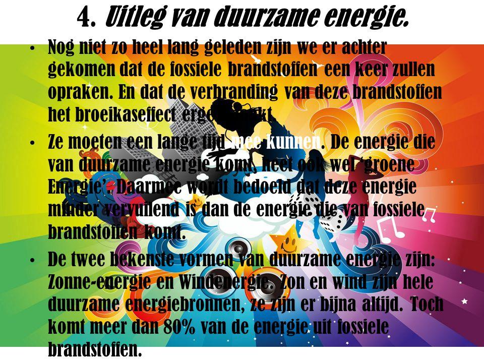 4. Uitleg van duurzame energie.