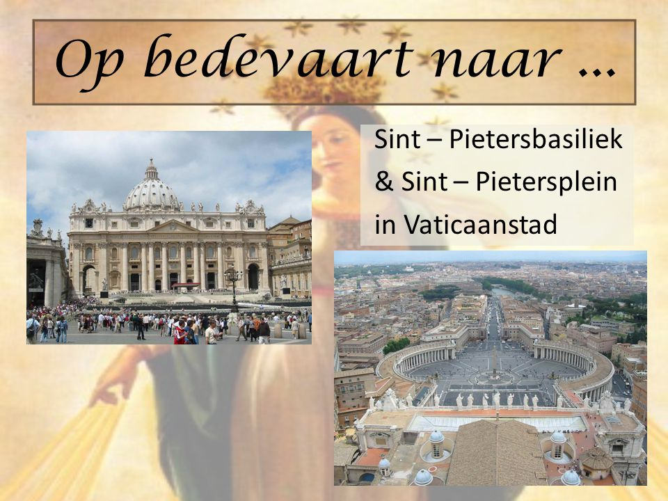 Op bedevaart naar ... Sint – Pietersbasiliek & Sint – Pietersplein in Vaticaanstad