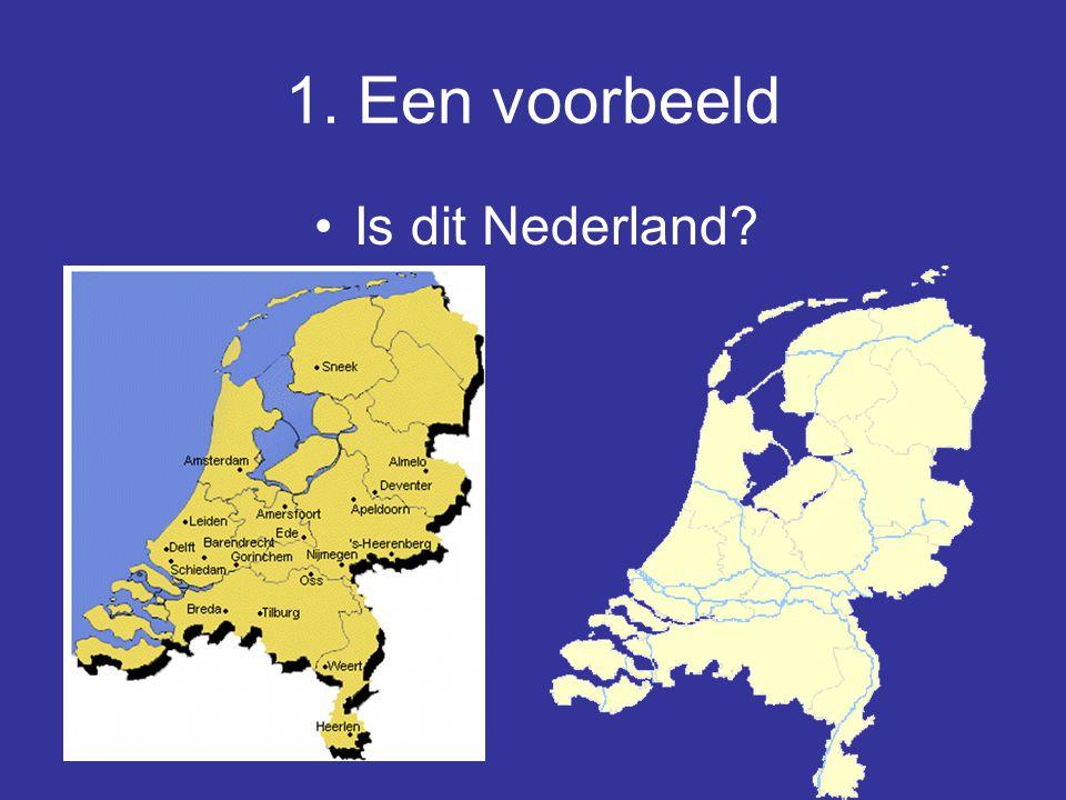 1. Een voorbeeld Is dit Nederland