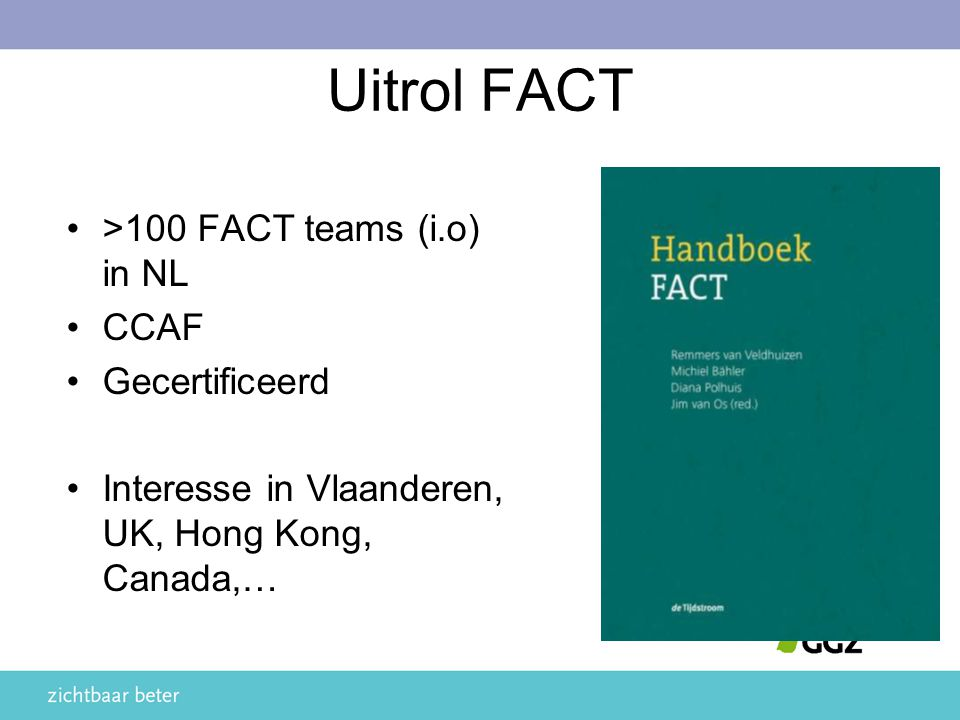 Uitrol FACT >100 FACT teams (i.o) in NL CCAF Gecertificeerd