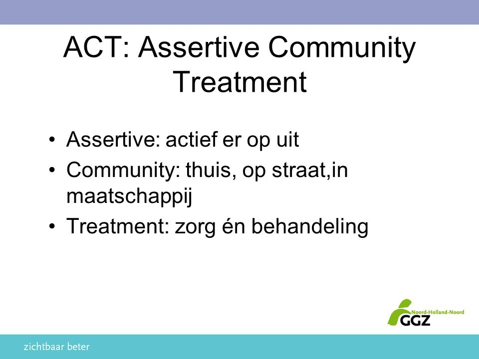 ACT: Assertive Community Treatment