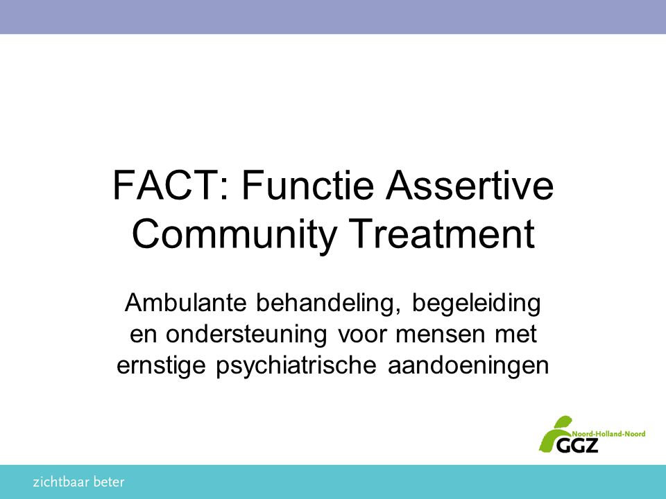 FACT: Functie Assertive Community Treatment