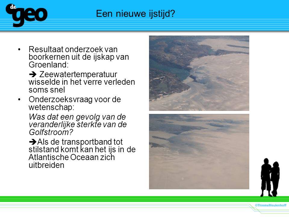 Een nieuwe ijstijd Resultaat onderzoek van boorkernen uit de ijskap van Groenland:  Zeewatertemperatuur wisselde in het verre verleden soms snel.