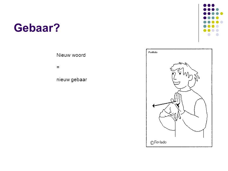Gebaar Nieuw woord = nieuw gebaar