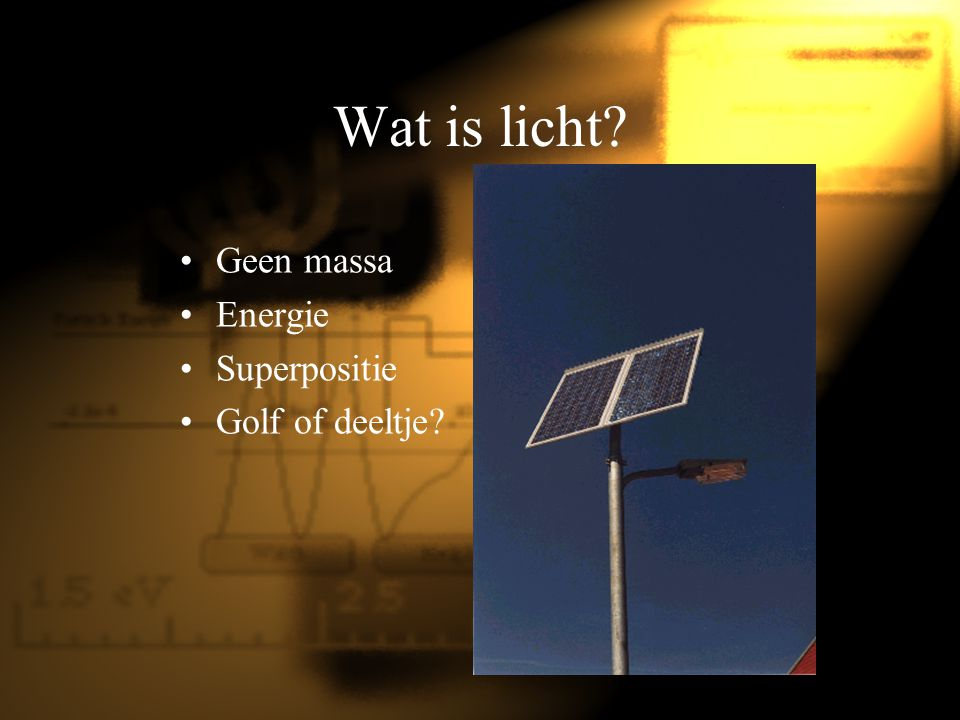 Wat is licht Geen massa Energie Superpositie Golf of deeltje