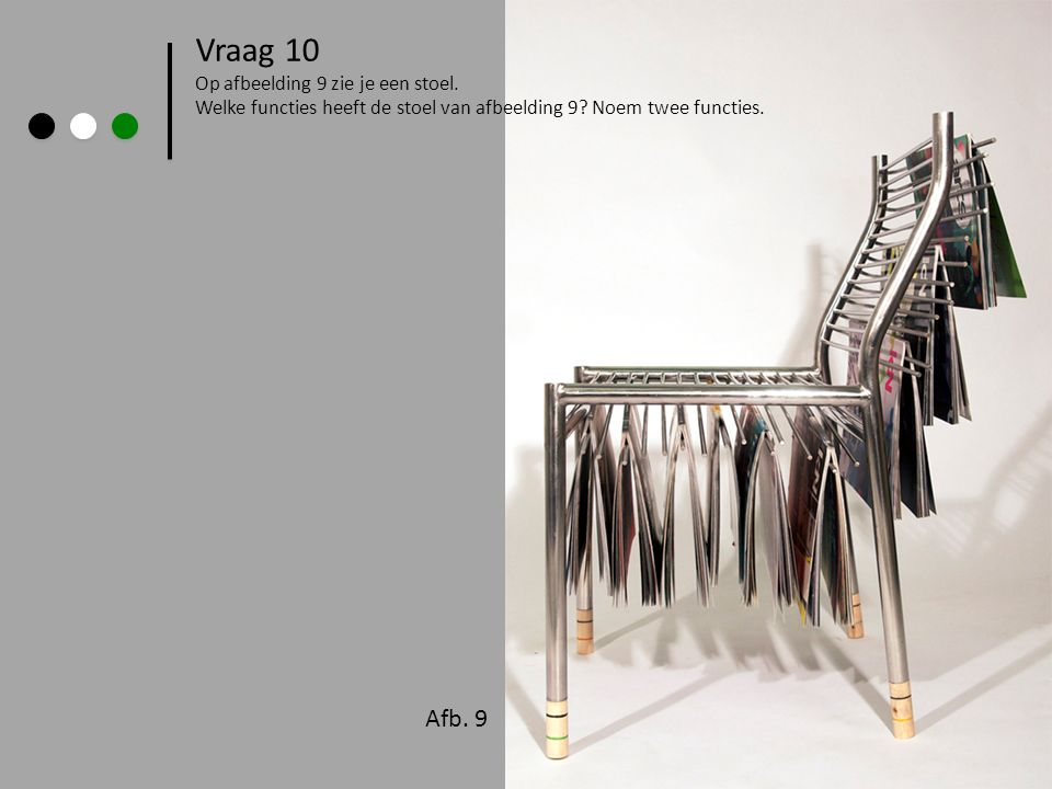 Vraag 10 Afb. 9 > Op afbeelding 9 zie je een stoel.