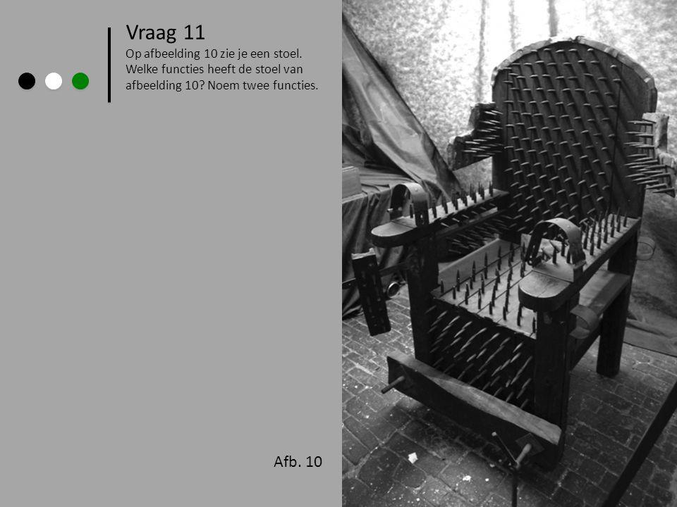 Vraag 11 Afb. 10 > Op afbeelding 10 zie je een stoel.