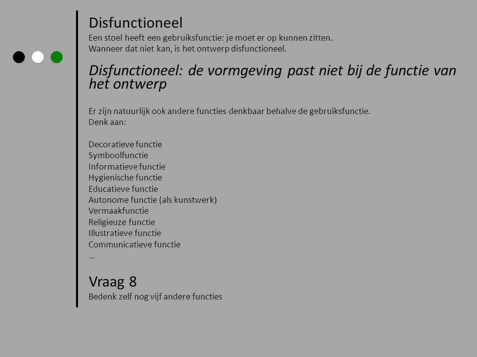 Disfunctioneel: de vormgeving past niet bij de functie van het ontwerp
