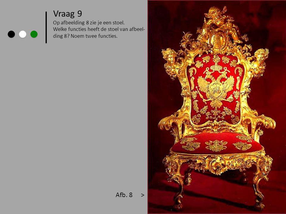 Vraag 9 Afb. 8 > Op afbeelding 8 zie je een stoel.