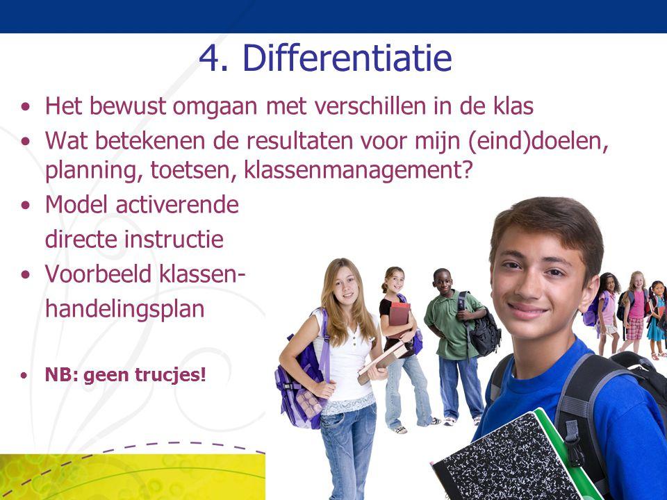 4. Differentiatie Het bewust omgaan met verschillen in de klas