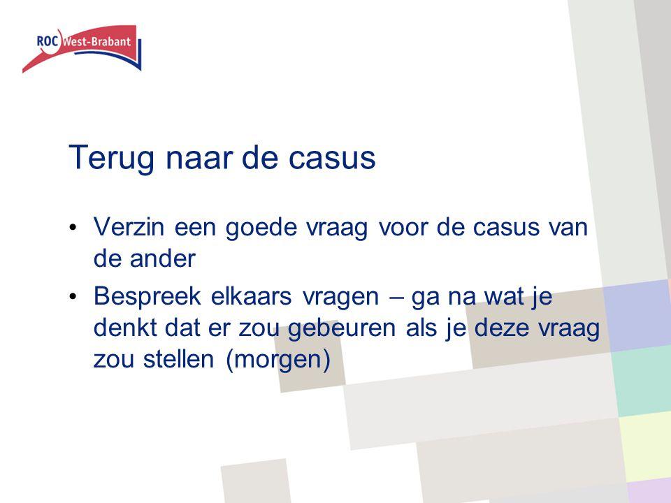 Terug naar de casus Verzin een goede vraag voor de casus van de ander