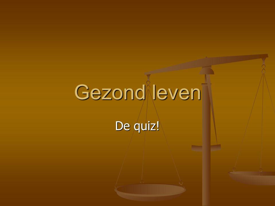 Gezond leven De quiz! Instructie voor de quizmaster en zijn/haar assistent: