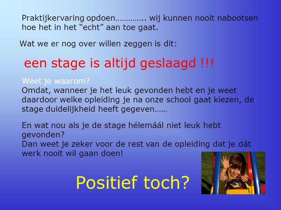 Positief toch een stage is altijd geslaagd !!!