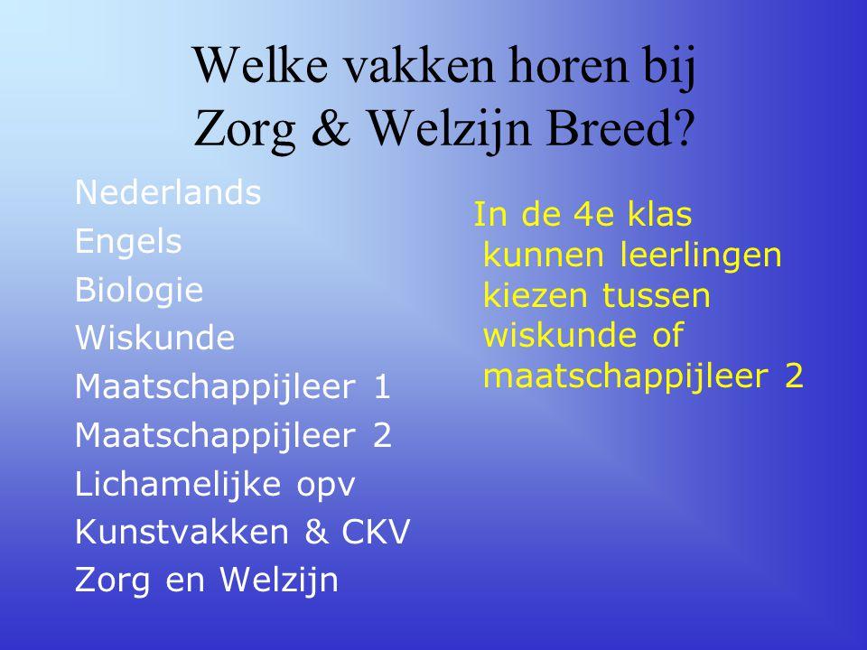 Welke vakken horen bij Zorg & Welzijn Breed