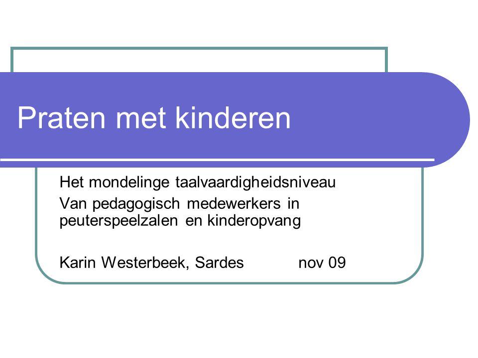 Praten met kinderen Het mondelinge taalvaardigheidsniveau
