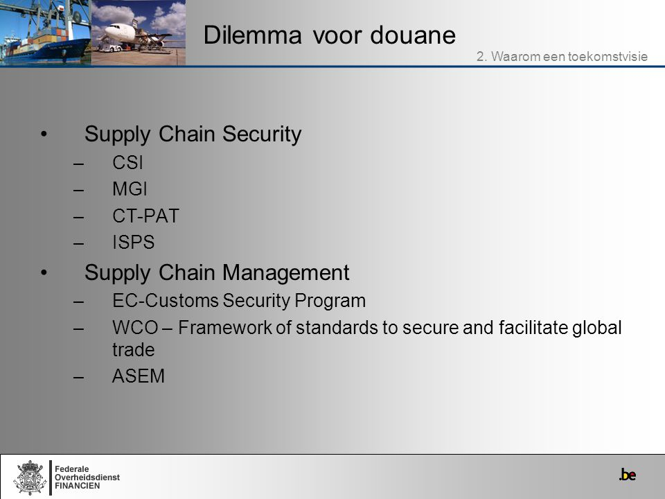 Dilemma voor douane Supply Chain Security Supply Chain Management CSI